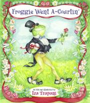 FROGGIE WENT-A-COURTIN' by Iza Trapani