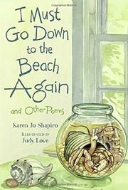 I MUST GO DOWN TO THE BEACH AGAIN by Karen Jo Shapiro