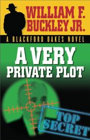 A VERY PRIVATE PLOT by William F. Buckley Jr.