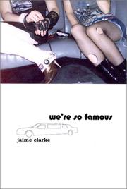 WE'RE SO FAMOUS by Jaime Clarke