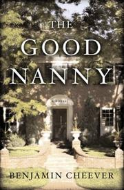 THE GOOD NANNY by Benjamin Cheever