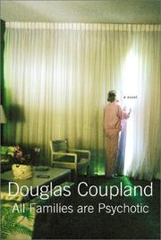 ALL FAMILIES ARE PSYCHOTIC by Douglas Coupland