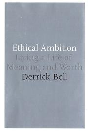 ETHICAL AMBITION by Derrick Bell