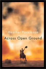 ACROSS OPEN GROUND by Heather Parkinson