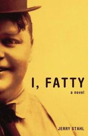 I, FATTY by Jerry Stahl