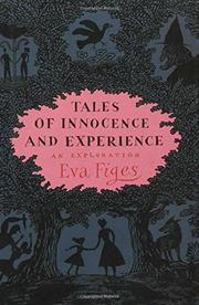 TALES OF INNOCENCE AND EXPERIENCE by Eva Figes