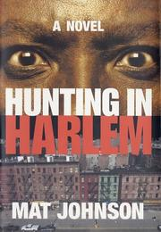 HUNTING IN HARLEM by Mat Johnson
