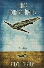 I WAS HOWARD HUGHES by Steven Carter