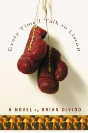 EVERY TIME I TALK TO LISTON by Brian DeVido