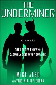 THE UNDERMINER by Mike Albo