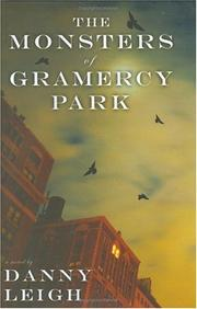 THE MONSTERS OF GRAMERCY PARK by Danny Leigh