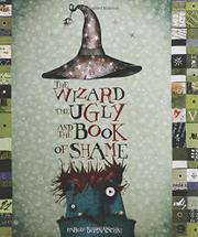 THE WIZARD, THE UGLY, AND THE BOOK OF SHAME by Pablo Bernasconi