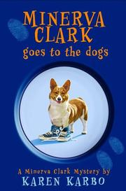 MINERVA CLARK GOES TO THE DOGS by Karen Karbo