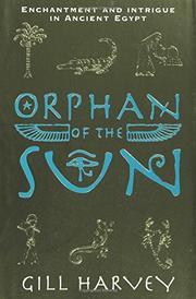 ORPHAN OF THE SUN by Gill Harvey