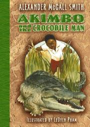 AKIMBO AND THE CROCODILE MAN by Alexander McCall Smith