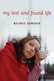 MY LOST AND FOUND LIFE by Melodie Bowsher