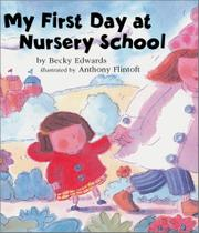 MY FIRST DAY AT NURSERY SCHOOL by Becky Edwards