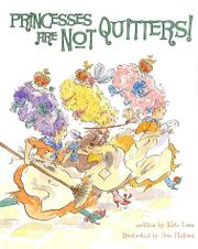 PRINCESSES ARE NOT QUITTERS! by Kate Lum