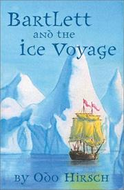 BARTLETT AND THE ICE VOYAGE by Odo Hirsch