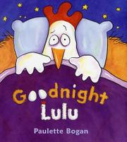 GOODNIGHT LULU by Paulette Bogan