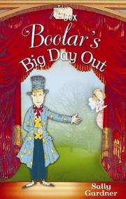 BOOLAR'S BIG DAY OUT by Sally Gardner