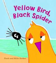 YELLOW BIRD, BLACK SPIDER by Dosh Archer