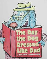 THE DAY THE DOG DRESSED LIKE DAD by Tom Amico