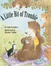 A LITTLE BIT OF TROUBLE by Sally Grindley