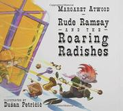 RUDE RAMSAY AND THE ROARING RADISHES by Margaret Atwood