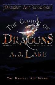 THE COMING OF DRAGONS by A.J. Lake