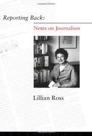REPORTING BACK by Lillian Ross