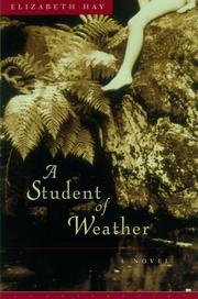 A STUDENT OF WEATHER by Elizabeth Hay