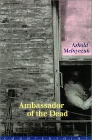 AMBASSADOR OF THE DEAD by Askold Melnyczuk