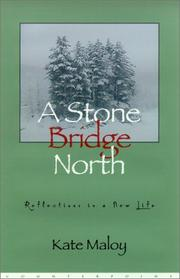 A STONE BRIDGE NORTH by Kate Maloy