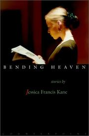 BENDING HEAVEN by Jessica Francis Kane