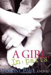 A GIRL, IN PARTS by Jasmine Paul
