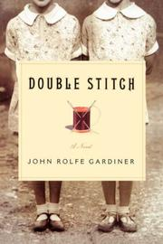 DOUBLE STITCH by John Rolfe Gardiner