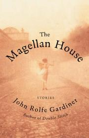 THE MAGELLAN HOUSE by John Rolfe Gardiner