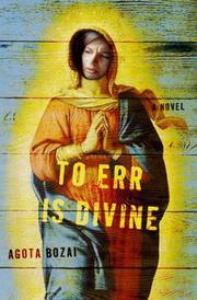 TO ERR IS DIVINE by Ágota Bozai