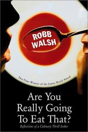 ARE YOU REALLY GOING TO EAT THAT? by Robb Walsh