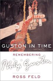 GUSTON IN TIME by Ross Feld