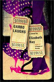 GARBO LAUGHS by Elizabeth Hay