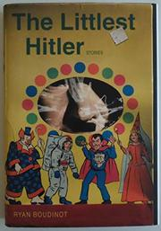 THE LITTLEST HITLER by Ryan Boudinot