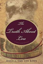 THE TRUTH ABOUT LOU by Angela von der Lippe