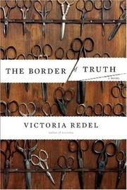 THE BORDER OF TRUTH by Victoria Redel