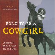BORN TO BE A COWGIRL by Candace Savage