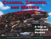 CRASHED, SMASHED, AND MASHED by Joyce Slayton Mitchell