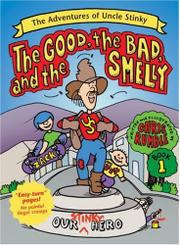 THE GOOD, THE BAD, AND THE SMELLY by Chris Rumble