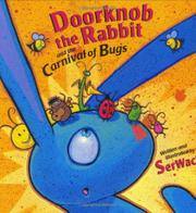 DOORKNOB THE RABBIT AND THE CARNIVAL OF BUGS by Serwacki