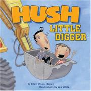 HUSH LITTLE DIGGER by Ellen Olson-Brown